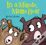 In A Minute Mama Bear