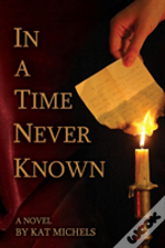 In A Time Never Known