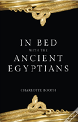 Wook.pt - In Bed With The Ancient Egyptians