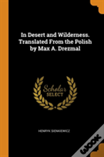 In Desert And Wilderness. Translated From The Polish By Max A. Drezmal