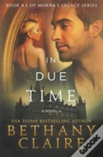In Due Time (A Novella)