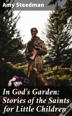 Wook.pt - In God'S Garden: Stories Of The Saints For Little Children