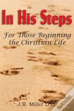 In His Steps, For Those Beginning The Christian Life