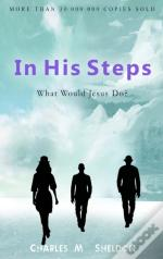 In His Steps: What Would Jesus Do?: Coll