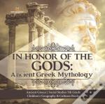 In Honor Of The Gods : Ancient Greek Myt