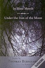 In Hora Mortis, Under The Iron Of The Moon