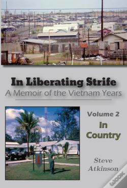 Wook.pt - In Liberating Strife: A Memoir Of The Vietnam Years, Volume 2