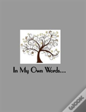 In My Own Words A Memory Album For One Person