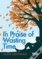 In Praise Of Wasting Time Ha