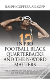 In Pro Football Black Quarterbacks And The N-Word Matters