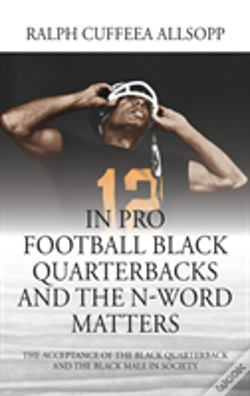 Wook.pt - In Pro Football Black Quarterbacks And The N-Word Matters