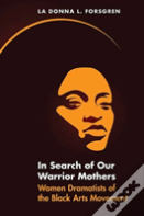 In Search Of Our Warrior Mothers