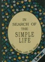 In Search Of The Simple Life