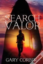 In Search Of Valor: A Valorie Dawes Nove