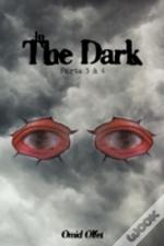 In The Dark : Parts 3 & 4