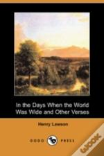 In The Days When The World Was Wide And Other Verses (Dodo Press)