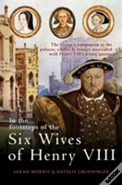 Wook.pt - In The Footsteps Of The Six Wives Of Henry Viii