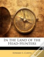 In The Land Of The Head-Hunters