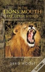 In The Lion'S Mouth And Other Stories