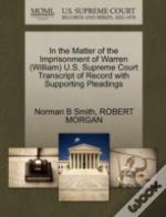 In The Matter Of The Imprisonment Of Warren (William) U.S. Supreme Court Transcript Of Record With Supporting Pleadings