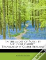 In The Midst Of Paris : By Alphonse Daud