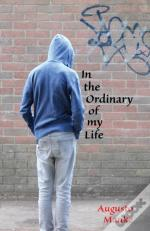 In The Ordinary Of My Life