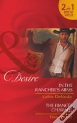 In The Rancher'S Arms / The Fiancee Charade