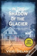 In The Shadow Of The Glacier Lp