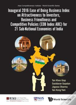 Wook.pt - Inaugural 2016 Ease Of Doing Business Index On Attractiveness To Investors, Business Friendliness And Competitive Policies (Edb Index Abc) For 21 Sub-National Economies Of India