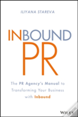 Wook.pt - Inbound Pr: The Pr Agency'S Manual To Transforming Your Business With Inbound