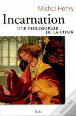 Incarnation ; Une Philosophie De La Chair