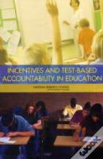 Incentives And Test-Based Accountability In Education