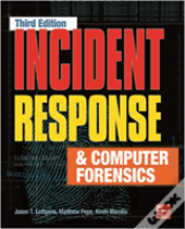 Incident Response And Computer Forensics 3/E
