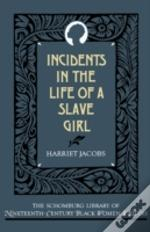 Incidents In The Life Of A Slave Girl, Written By Herself