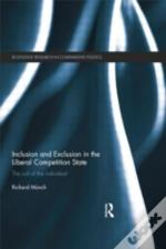 Inclusion And Exclusion In The Liberal Competition State
