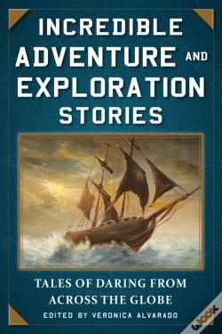 Wook.pt - Incredible Adventure And Exploration Stories