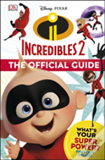 Incredibles 2 The Official Guide