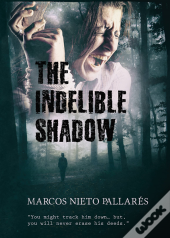 Indelible Shadow