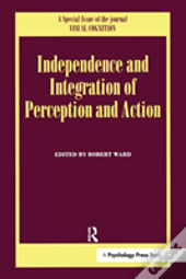 Independence And Integration Of Perception And Action