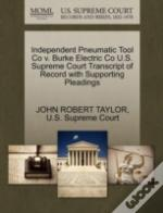 Independent Pneumatic Tool Co V. Burke Electric Co U.S. Supreme Court Transcript Of Record With Supporting Pleadings