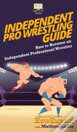 Independent Pro Wrestling Guide: How To