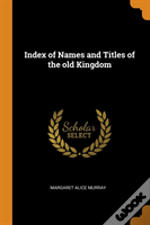 Index Of Names And Titles Of The Old Kingdom