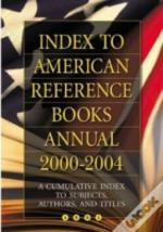 Index To American Reference Books Annual 2000-2004