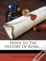 Index To The History Of Rome...