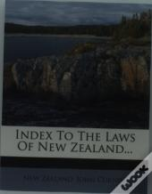 Index To The Laws Of New Zealand...