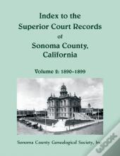 Index To The Superior Court Records Of Sonoma County, California
