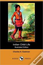 Indian Child Life (Illustrated Edition)