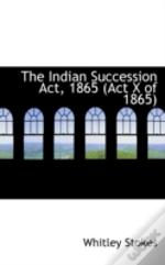 Indian Succession Act, 1865 (Act X Of 1865)
