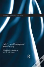 India'S Naval Strategy And Asian Security