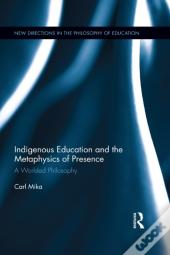 Indigenous Education And The Metaphysics Of Presence